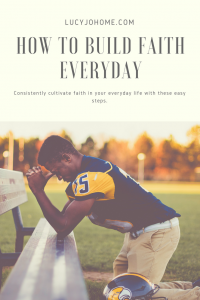 How to Build Faith Everyday