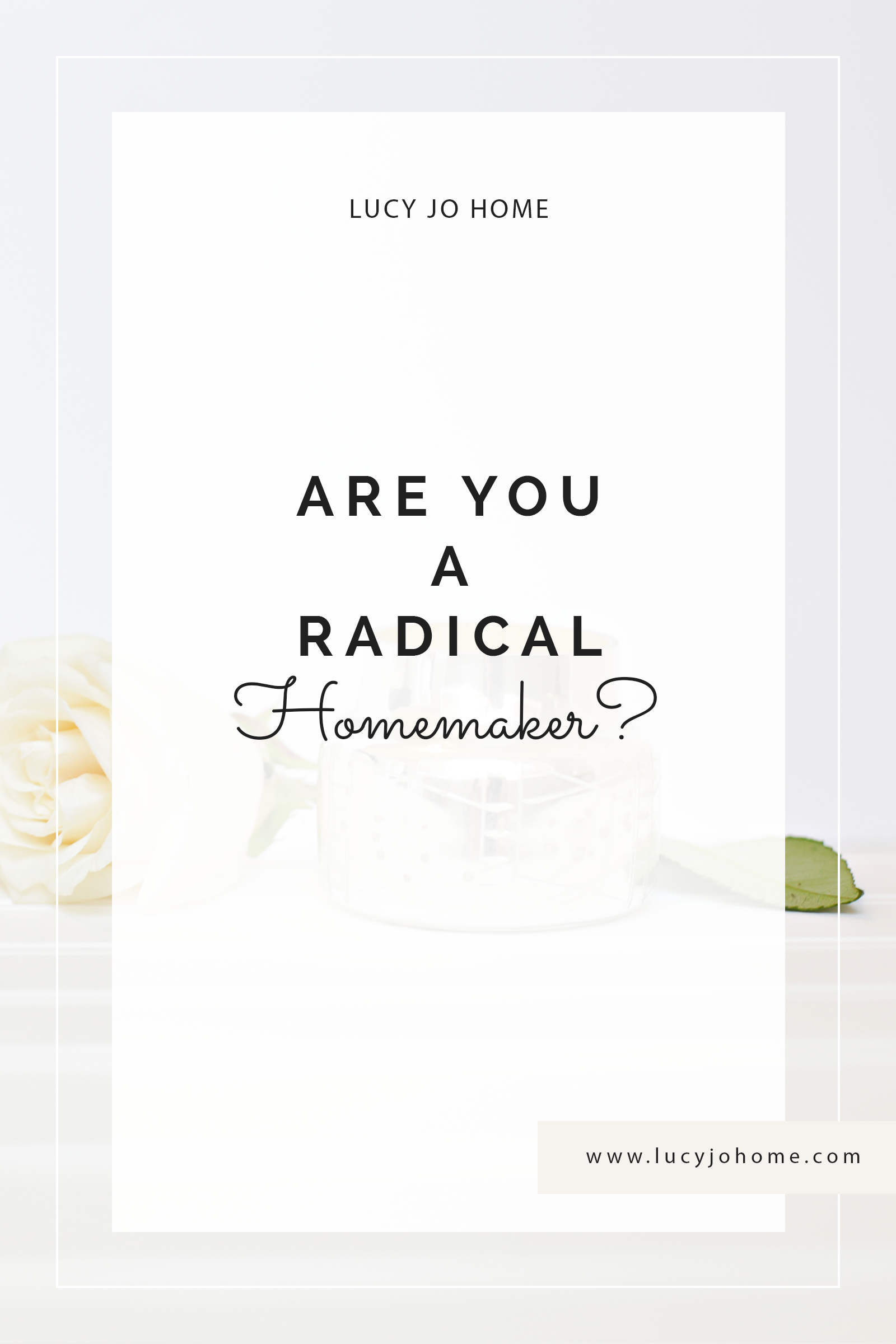 Are you a Radical Homemaker?