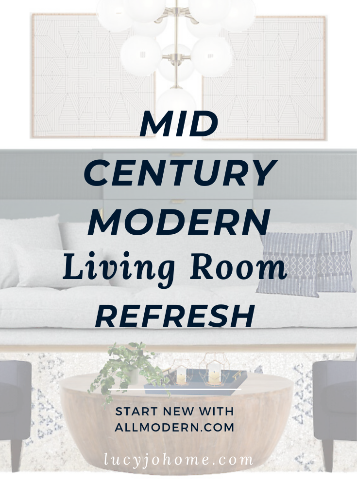 Mid-century Modern Living Room Refresh with ALLMODERN.com - Lucy ...